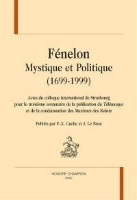 Fénélon, mystique et politique (1699-1999)