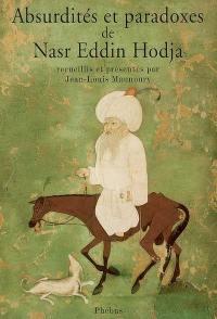Absurdités et paradoxes de Nasr Eddin Hodja
