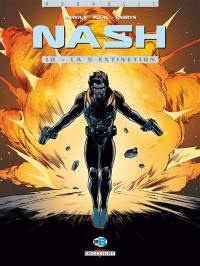 Nash. Volume 10, La 5e extinction
