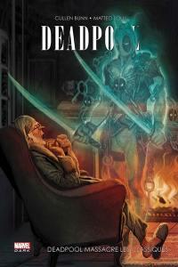 Deadpool. Volume 2, Deadpool massacre les classiques