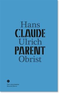 Claude Parent, Hans Ulrich Obrist : une conversation