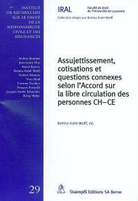 Assujettissement, cotisations et questions connexes selon l'Accord sur la libre circulation des personnes CH-CE