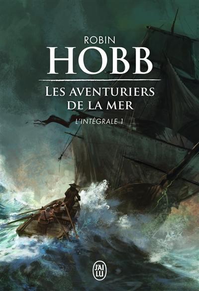 Les aventuriers de la mer : intégrale. Vol. 1