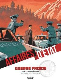 Affaires d'Etat, Guerre froide. Volume 1, Passage à l'Ouest