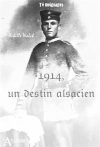 1914, un destin alsacien