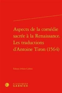 Aspects de la comédie sacrée à la Renaissance