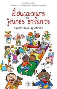 Educateurs de jeunes enfants : l'aventure au quotidien
