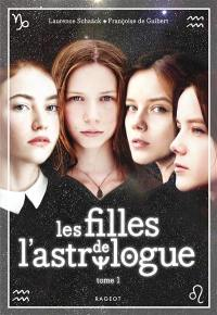 Les filles de l'astrologue. Volume 1,