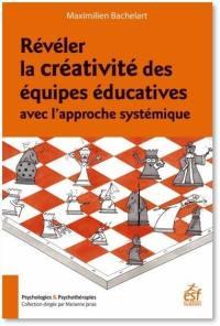 Révéler la créativité des équipes éducatives avec l'approche systémique
