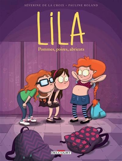 Lila. Volume 1, Pommes, poires, abricots