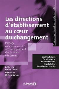 Les directions d'établissement au coeur du changement : pilotage, collaboration et accompagnement des équipes éducatives
