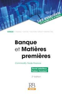Banques et matières premières = Commodity trade finance