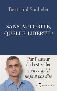 Sans autorité, quelle liberté?
