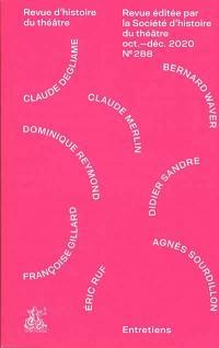 Revue d'histoire du théâtre. n° 288, Paroles et écrits de l'acteur