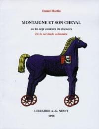 Montaigne et son cheval ou Les sept couleurs du discours
