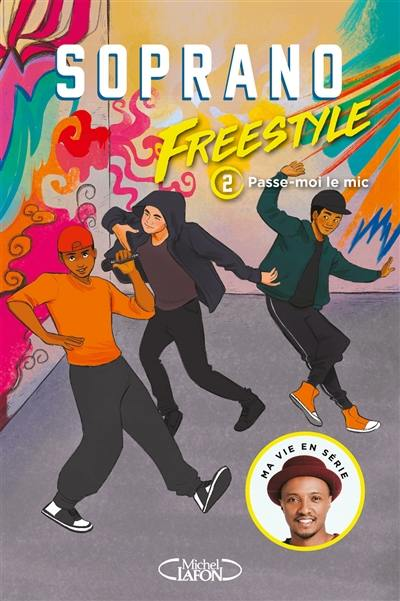 Freestyle. Volume 2, Passe-moi le mic