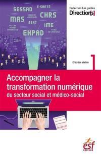 Accompagner la transformation numérique du secteur social et médico-social