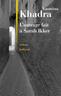 L'outrage fait à Sarah Ikker. Volume 1,