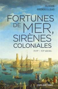 Fortunes de mer, sirènes coloniales