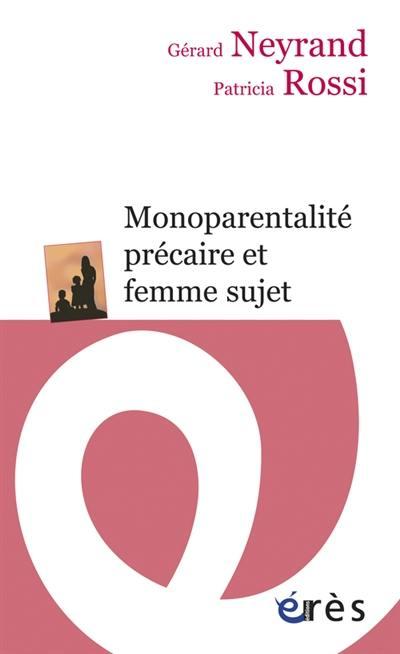 Monoparentalité précaire et femme sujet