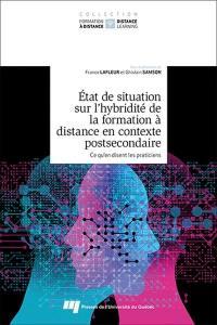 État de situation sur l'hybridité de la formation à distance en contexte postsecondaire