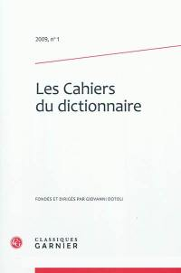 Cahiers du dictionnaire (Les). n° 1,