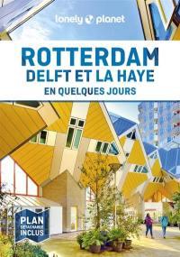 Rotterdam, Delft et La Haye en quelques jours