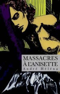Massacres à l'anisette