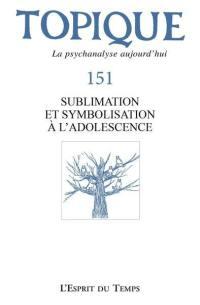 Topique. n° 151, Sublimation et symbolisation à l'adolescence