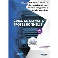 Guide de capacité professionnelle, transport public routier de marchandises, de déménagement et de location de véhicules industriels avec conducteur destinés au transport de marchandises