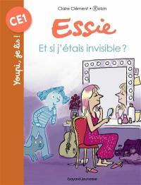 Essie. Volume 47, Et si j'étais invisible ?