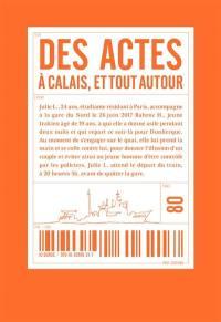 Des actes à Calais, et tout autour