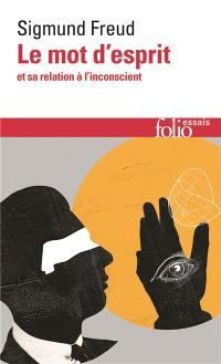 Le mot d'esprit et sa relation à l'inconscient