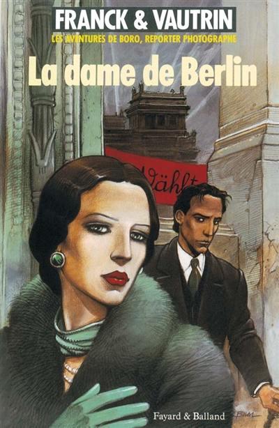 Les aventures de Boro, reporter photographe. Volume 1, La dame de Berlin