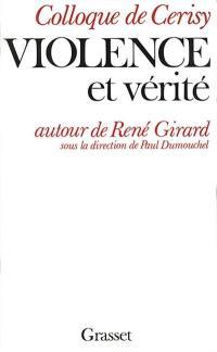 Violence et vérité autour de René Girard