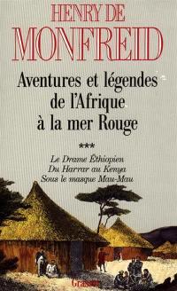 Aventures et légendes de l'Afrique à la mer Rouge. Volume 3, Le Drame éthiopien