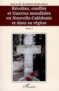 Révoltes, conflits et guerres mondiales en Nouvelle-Calédonie et dans sa région. Volume 1,