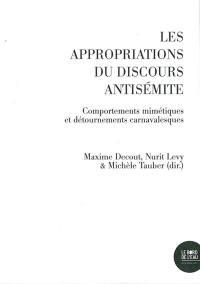 Les appropriations du discours antisémite