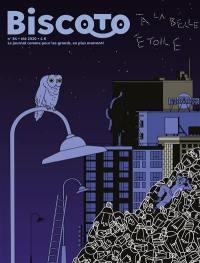 Biscoto : le journal comme pour les grands, en plus marrant !. n° 84, A la belle étoile