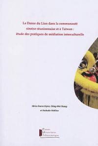 La Danse du Lion dans la communauté sinoise réunionnaise et à Taïwan