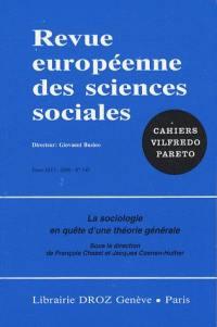 Revue européenne des sciences sociales et Cahiers Vilfredo Pareto. n° 140, La sociologie en quête d'une théorie générale