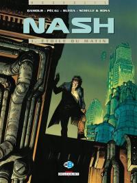 Nash. Volume 1, Etoile du matin