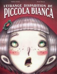 L'étrange disparition de Piccola Bianca