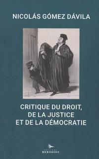 Critique du droit, de la justice et de la démocratie