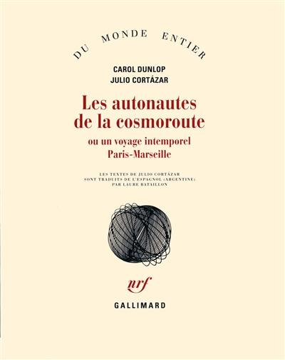 Les autonautes de la cosmoroute ou un voyage intemporel Paris-Marseille