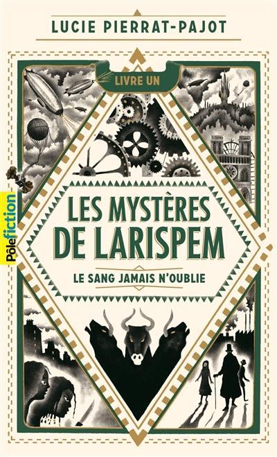 Les mystères de Larispem, Le sang jamais n'oublie, Vol. 1