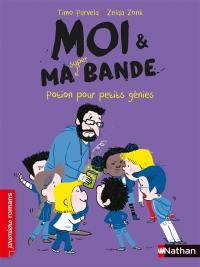 Moi & ma super bande. Volume 12, Potion pour petits génies