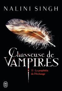 Chasseuse de vampires. Volume 11, La prophétie de l'archange
