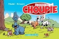 Le monde de Choupie. Volume 1,