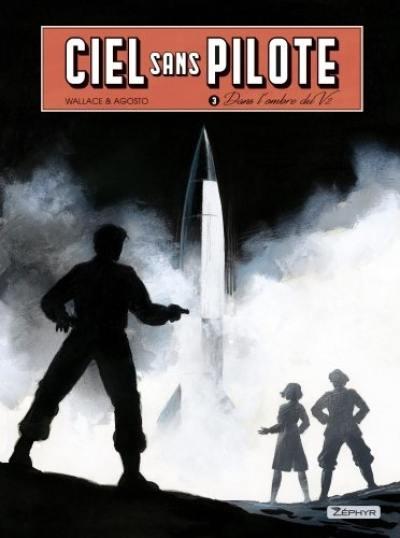 Ciel sans pilote. Volume 3, Dans l'ombre du V2